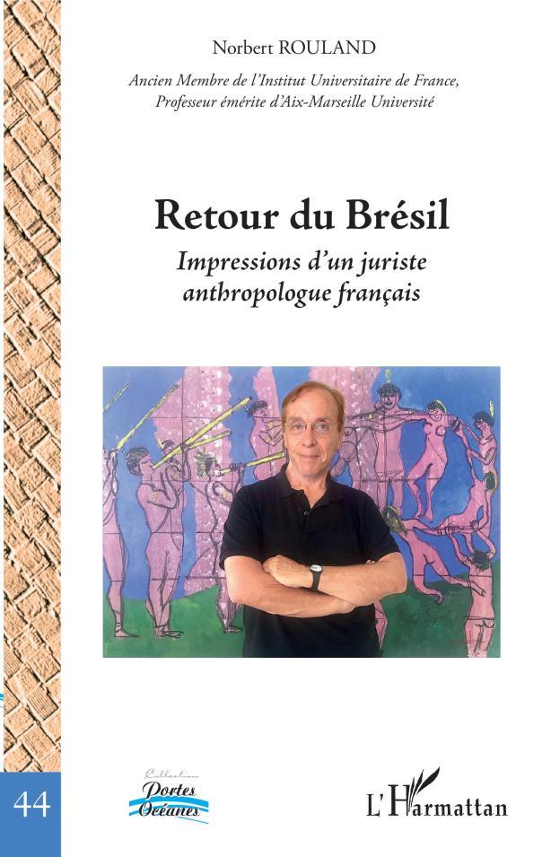 Norbert Rouland - Retour du Brésil
